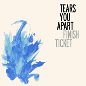 Finish Ticket: Tears You Apart
