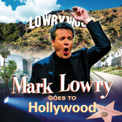 Mark Lowry: Mark Lowry Goes To Hollywood
