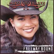 Miko Marks: Freeway Bound