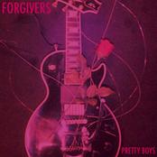 Forgivers: Pretty Boys