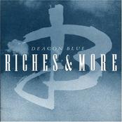 Deacon Blue: Riches & More