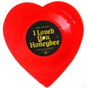 I Loved You, Honeybee