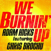 We Burnin' Up (feat. Chris Brochu) - Single
