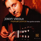 Jason Vieaux: Manuel Ponce - The Guitar Sonatas