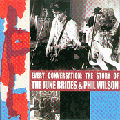 Every Conversation: The Story Of The June Brides & Phil Wilson