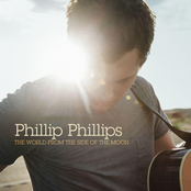 Phillip Phillips: The World From The Side of The Moon