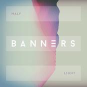 Banners: Half Light