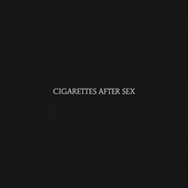 Cigarettes After Sex [Explicit]