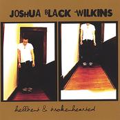 Joshua Black Wilkins: Hellbent and Brokenhearted
