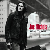 Joe Nichols: Real Things