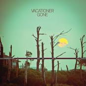 Vacationer: Gone