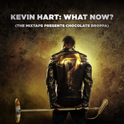 Kevin Hart: Kevin Hart: What Now? (The Mixtape Presents Chocolate Droppa) [Original Motion Picture Soundtrack]