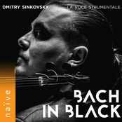 Dmitry Sinkovsky: Bach in Black