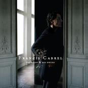 Francis Cabrel: Des Roses Et Des Orties