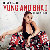 Yung and Bhad (feat. City Girls)
