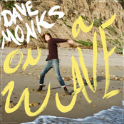 Dave Monks: On a Wave
