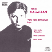 James MacMillan: MACMILLAN: Veni, Veni Emmanuel / Tryst