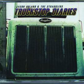 Jason Boland and The Stragglers: Truckstop Diaries