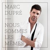 Marc Dupre: Nous sommes les mêmes