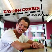 Easton Corbin: All Over The Road