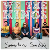 We The Kings: Somewhere Somehow