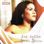 Eva Ayllon: 25 Años, 25 Exitos