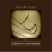 Touch My Heart - A Tribute to Johnny Paycheck