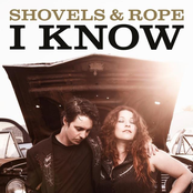 Shovels and Rope: I Know