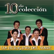 Los Huracanes Del Norte: 10 De Coleccion