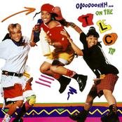 TLC: Ooooooohhh...On the TLC Tip