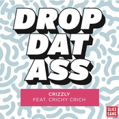 Crizzly: Drop Dat Ass
