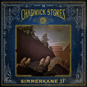 Chadwick Stokes: Simmerkane II