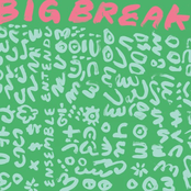 Ensemble Entendu: Big Break