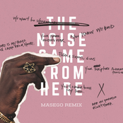 The Noise Came From Here (Masego Remix)