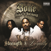 Bone Thugs N Harmony: Strength & Loyalty