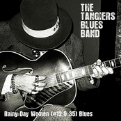 The Tangiers Blues Band: Rainy Day Women (#12 & 35) Blues