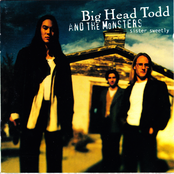 Big Head Todd and The Monsters: Sister Sweetly