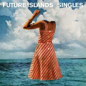 Future Islands: Singles