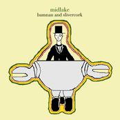 Midlake: Bamnan and Slivercork