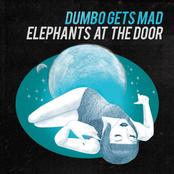 Dumbo Gets Mad: Elephants At The Door (BPR01)