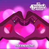 True Kinda Love (feat. Estelle & Zach Callison) [From Steven Universe]