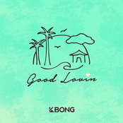 KBong: Good Lovin