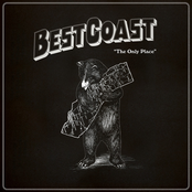 Best Coast: The Only Place - Single