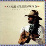 Michael Martin Murphey: Cowboy Songs