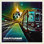 Dumpstaphunk: Where Do We Go From Here
