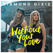 Diamond Dixie: Without Your Love