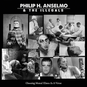 Philip H. Anselmo: Choosing Mental Illness As A Virtue