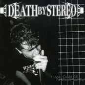 Death By Stereo: If Looks Could Kill, I'd Watch You Die