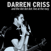Darren Criss and the Dot Dot Dot: Live at the Roxy