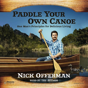 Nick Offerman: Paddle Your Own Canoe: One Man's Fundamentals for Delicious Living